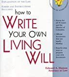 How to Write Your Own Living Will: With Forms (Self-Help Law Kit With Forms)