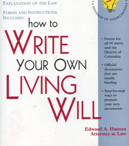 Legal Self Help: How To Write Your Own Living Will: With Forms (Self-Help