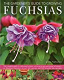 The Gardener's Guide to Growing Fuchsias