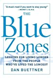 img - for The Blue Zones: Lessons for Living Longer From the People Who've Lived the Longest by Buettner, Dan (2008) Hardcover book / textbook / text book