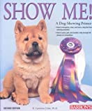 img - for Show Me!: A Dog Showing Primer book / textbook / text book