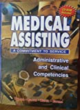 img - for Medical Assisting: A Commitment to Service-Administrative and Clinical Competencies book / textbook / text book