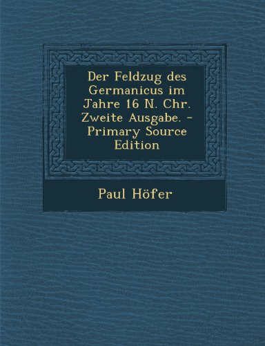 der-feldzug-des-germanicus-im-jahre-16-n-chr-zweite-ausgabe