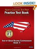 NORTH CAROLINA TEST PREP Practice Test Book End-of-Grade Reading Comprehension Grade 5: Aligned to the 2011-2012 EOG Reading Comprehension Test