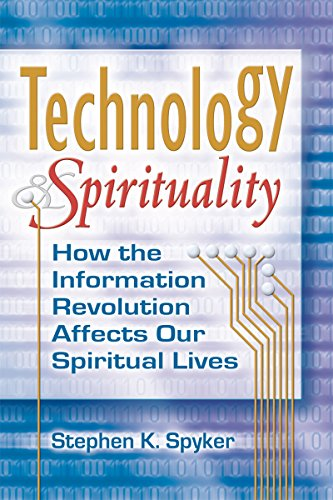 technology-spirituality-how-the-information-revolution-affects-our-spiritual-lives