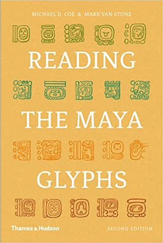 Reading the Maya Glyphs, Second Edition