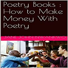 Poetry Books: How to Make Money with Poetry (       UNABRIDGED) by Jane John-Nwankwo Narrated by Susan Crawford