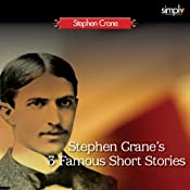 The Blue Hotel, The Bride Comes to Yellow Sky, and The Open Boat: Three Famous Short Stories by Stephen Crane | [Stephen Crane]