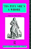 'Tis Pity She's A Whore: John Ford (Routledge English Texts) (0415049474) by Ford, John