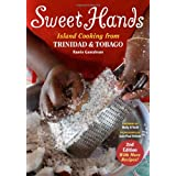 Sweet Hands: Island Cooking from Trinidad and Tobago (Hippocrene Cookbook Library)by Ramin Ganeshram
