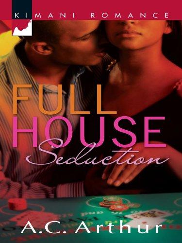 A.C. Arthur - Full House Seduction (Kimani Romance)