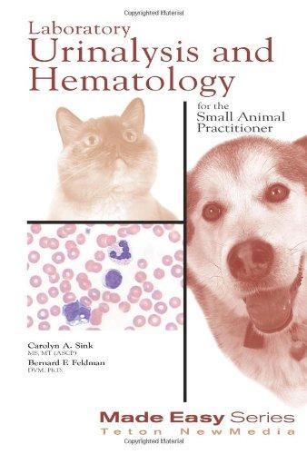 Laboratory Urinalysis and Hematology for the Small Animal...