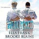Wedlocked: Preslocke Series, Book 3 | Ella Frank,Brooke Blaine