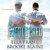 Wedlocked: Preslocke Series, Book 3   Ella Frank, Brooke Blaine