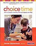 img - for Choice Time: How to Deepen Learning Through Inquiry and Play, PreK-2 book / textbook / text book