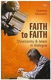 Faith to Faith: A Christian Arab Perspective on Islam and Christianity