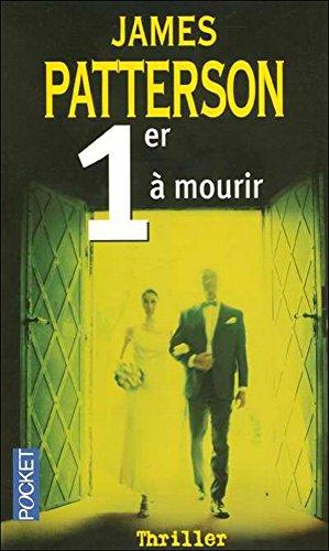 James Patterson - 1er à mourir (French Edition)