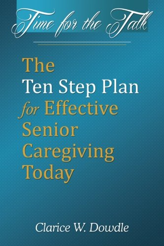 time-for-the-talk-the-ten-step-plan-for-effective-senior-care-giving-today