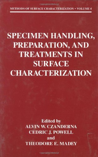 Specimen Handling, Preparation, And Treatments In Surface Characterization (Methods Of Surface Characterization)