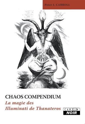 CHAOS COMPENDIUM La magie des Illuminati de Thanateros (Camion Noir) (French Edition) PDF