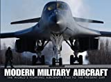 MODERN MILITARY AIRCRAFT: The Worlds Fighting Aircraft: 1945 to Present Day