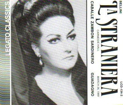 Bellini La Straniera Live Carnegie Hall 1969 Caballe Zambon Sardinero by Bellini, Guadagno, Caballe, Zambon, Casoni (1995-11-13?