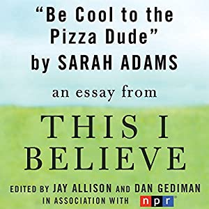Be Cool to the Pizza Dude Audiobook