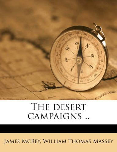 The desert campaigns ..