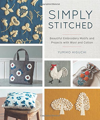 Best Price! Simply Stitched: Beautiful Embroidery Motifs and Projects with Wool and Cotton