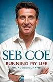 Seb Coe Running My Life - The Autobiography