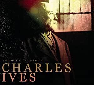 Music of America: Charles Ives