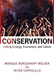 img - for Conservation: Linking Ecology, Economics, and Culture by Borgerhoff Mulder, Monique, Coppolillo, Peter (2004) Paperback book / textbook / text book