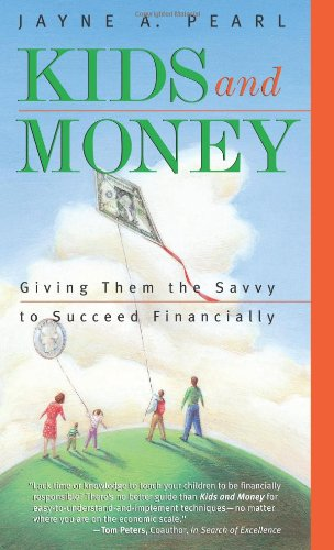 Kids and Money: Giving Them the Savvy to Succeed Financially (Bloomberg Personal Bookshelf (Paperback))