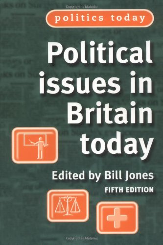 Political Issues in Britain Today (Politics Today)