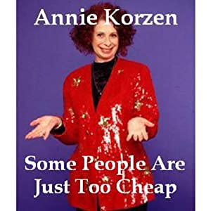 Some People Are Just Too Cheap | [Annie Korzen]