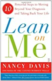 Lean on Me: 10 Powerful Steps to Moving Beyond Your Diagnosis and Taking Back Your Life (0743276531) by Davis, Kathryn Lynn