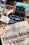 Ian M. Packham Encircle Africa: Around Africa by Public Transport
