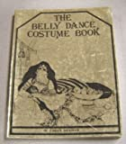 The belly dance costume book: All of the lore, lure, and merriment of making a costume