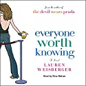 Everyone Worth Knowing Audiobook by Lauren Weisberger Narrated by Stina Nielsen