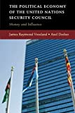 img - for The Political Economy of the United Nations Security Council: Money and Influence by James Raymond Vreeland (2014-05-29) book / textbook / text book