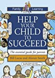 img - for Help Your Child to Succeed: The Essential Guide for Parents (Family learning) book / textbook / text book
