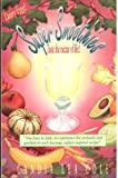 img - for Super Smoothies!: Taste the Nectar of Life book / textbook / text book