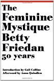 The Feminine Mystique (50th Anniversary Edition)