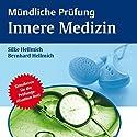 Mündliche Prüfung Innere Medizin Hörbuch von Bernhard Hellmich, Silke Hellmich Gesprochen von: Horst Gross