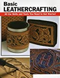 img - for Basic Leathercrafting: All the Skills and Tools You Need to Get Started book / textbook / text book