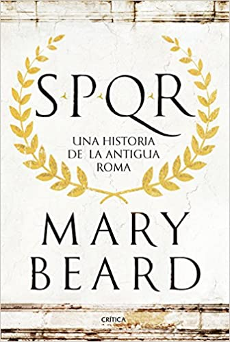 SPQR: Una historia de la antigua Roma ISBN-13 9788498929553