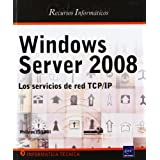 Windows server 2008. los serviciosde red tcp/ip