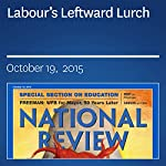 Labour's Leftward Lurch | Charles C. W. Cooke