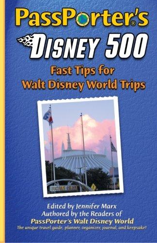 PassPorter's Disney 500: Fast Tips for Walt Disney World Trips