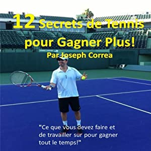 12 Secrets de tennis pour gagner plus [12 Secrets of Tennis to Win More] Audiobook